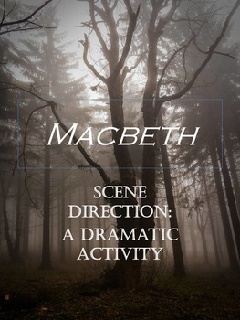 Macbeth: Direct Your Own Scene Group Activity - Any Shakes