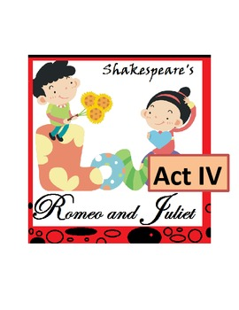 Shakespeare's Romeo and Juliet, Act IV -- Scripted Lesson