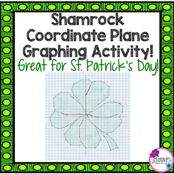 Shamrock Coordinate Plane Graphing Activity. Great for St.
