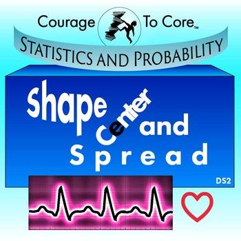 Shape, Center and Spread (DS2): HSS.ID.A.1, HSS.ID.A.2...