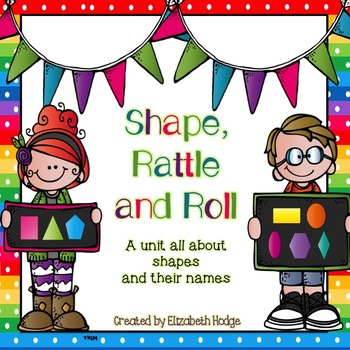 Shape, Rattle and Roll! A Unit All About Shapes and Their Names