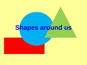 Shapes in our environment