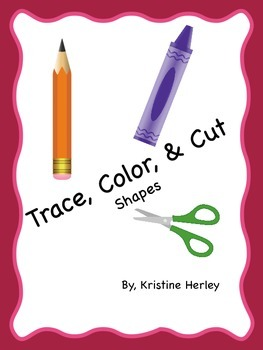 Shapes...Trace, Color, & Cut