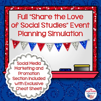 Share the Love of Social Studies Full Event Planning Simulation