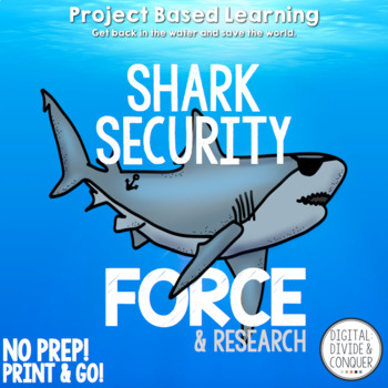 Project Based Learning for ELA and Science:  Shark Securit
