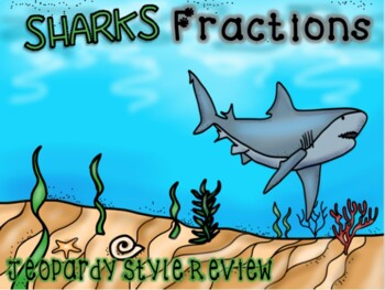 Sharks Fractions Jeopardy Review