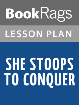 She Stoops to Conquer Lesson Plans