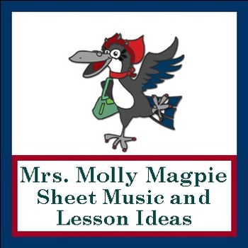 """Sheet Music/Lessons PDF """"Mrs. Molly Magpie"""" by Lisa Gillam"""