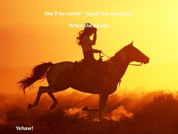 She'll Be Comin' Around The Mountain When She Comes