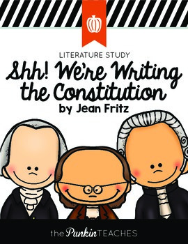 Shh! We're Writing the Constitution Literature Study