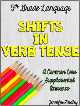 Shifts in Verb Tense (L.5.1c and d)