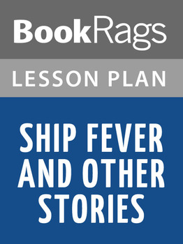 Ship Fever and Other Stories Lesson Plans