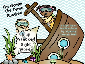 Ship Wrecked Sight Words- The Tenth Hundred Fry Words
