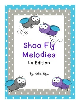 """""""Shoo Fly"""" Melodies with La"""