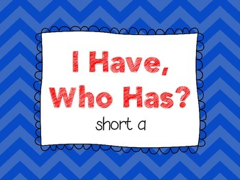 Short A - I Have, Who Has?