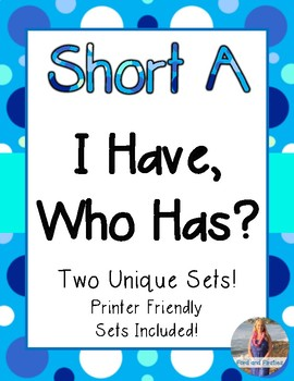 """Short A   """"I Have, Who Has?""""  *Two Sets!!*"""