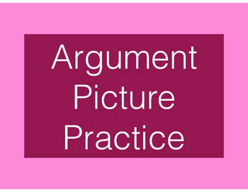 Short Argument Picture Practice - Standards-Based Lessons