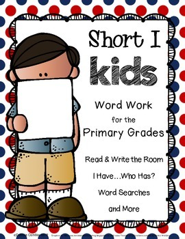 Short I Kids: Word Work for the Primary Grades
