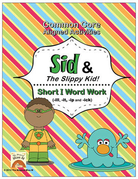 Short I Vowel Word Work: Sid and The Slippy Kid! (Common C