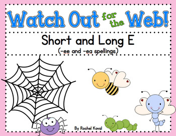 Short & Long e Spellings- Watch Out for the Web!
