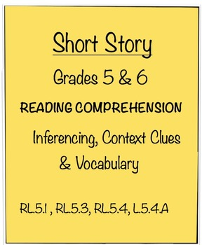 Short Story  - Grades 5 & 6 Inferencing, Context Clues, Vo