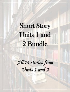 Short Story Unit 1 and 2 Bundle