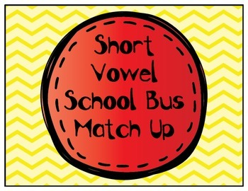Short Vowel Bus Match up