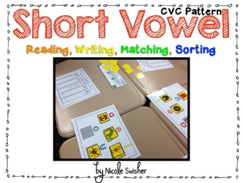 Short Vowel CVC Pattern: Reading, Writing, Matching, Sorti