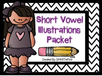 Short Vowel Illustrations Packet