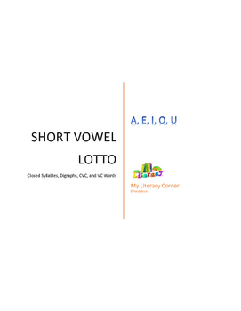 Short Vowel LOTTO with Closed Syllables, Digraphs, CVC, VC