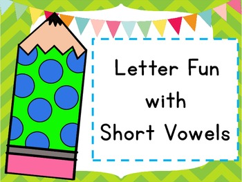 Short Vowel Letter Activity Pack