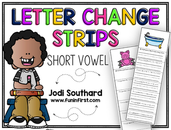 Short Vowel Letter Change Strips