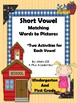 Short Vowel -Matching Words to Pictures- COMMON CORE