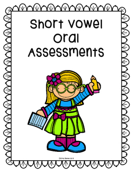 Short Vowel Oral Assessments