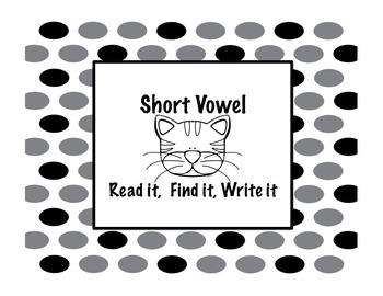 Short Vowel- Read it, Find it, Write it