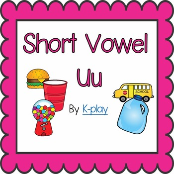 Phonics Short Vowel Uu - Games and Printables