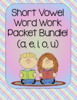 Short Vowel Word Work Packet Bundle!! (a, e, i, o ,u)
