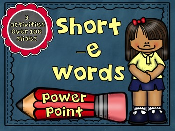 Short Vowel -e PowerPoint