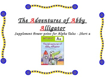 Short a Powerpoint Supplement for The Adventures of Abby A
