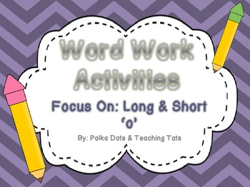 Short and Long O Vowel Word Work Hands-On & Print and Go