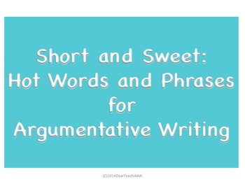 Short and Sweet: Hot words and phrases for Argumentative Writing