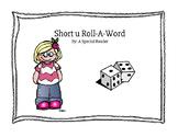 Short u Vowel Roll a Word Fluency