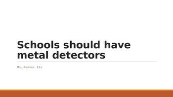 IR Should Schools have Metal Detectors?  PPt