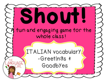 Shout! Italian Vocabulary Game (Greetings & Goodbyes)