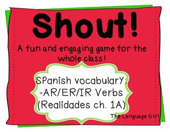 Shout! Spanish Vocabulary Game (AR/ER/IR Verbs~ [Realidade