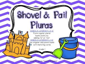 Shovel & Pail Plurals- CCSS ELA Grade 1- Plurals -s and -e