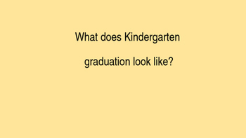 Show Kindergartners graduation!