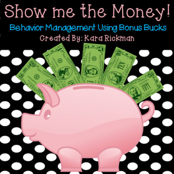 Show Me The Money: Behavior Management Using Bonus Bucks G