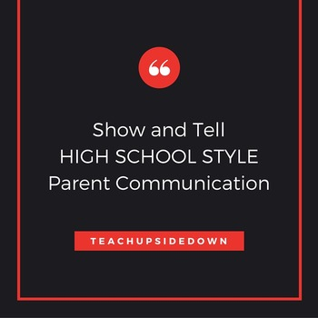 Show and Tell High School Style: Parent Communication