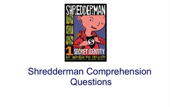 Shredderman Comprehension Questions (Smart Response or Notebook)